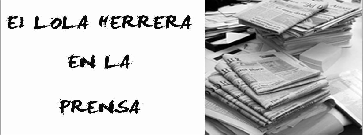 El Lola Herrera en la prensa